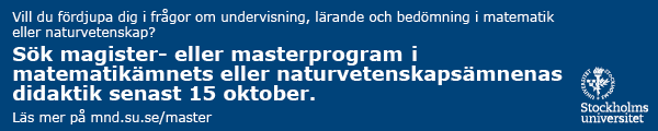 Annons: Stockholms universitet - sök magister eller masterprogram i matematik eller naturvenskap!